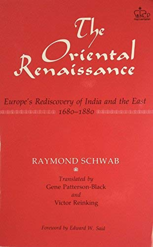 The Oriental Renaissance: Europe's Rediscovery of India: Reinking, Victor,Patterson-Black, Gene,Schwab,