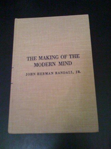 The Making of the Modern Mind : Randall, John H.,