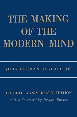The Making of the Modern Mind : Randall, John Herman,