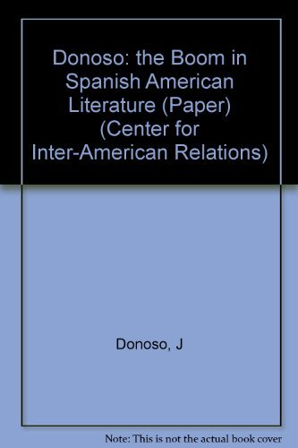 9780231041652: Donoso: the Boom in Spanish American Literature (Paper) (Center for Inter-American Relations)