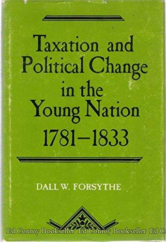 Taxation and Political Change in the Young Nation, 1781-1833