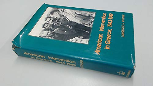 9780231041966: The American Intervention in Greece, 1943-1949: A Study in Counterrevolution