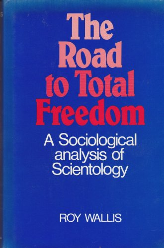 9780231042000: The Road to Total Freedom: A Sociological Analysis of Scientology