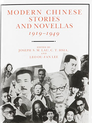 Modern Chinese Stories and Novellas, 1919-1949: Lau, Joseph S. M.; Hsia, C. T.; Ou-Fan Lee, Leo (...