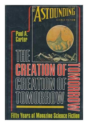 9780231042109: The Creation of Tomorrow: Fifty Years of Magazine Science Fiction