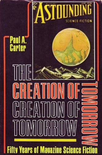 9780231042116: The Creation of Tomorrow: Fifty Years of Magazine Science Fiction