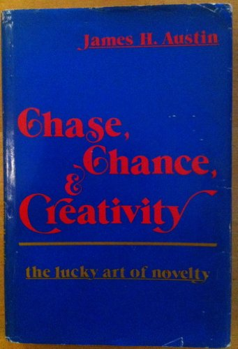 9780231042949: Chase, Chance, and Creativity: The Lucky Art of Novelty