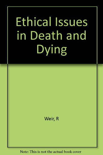 9780231043076: Ethical Issues in Death and Dying