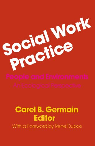 9780231043335: Social Work Practice: People and Environments: An Ecological Perspective