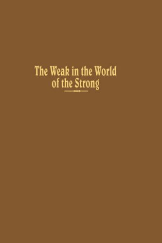 9780231043380: The Weak in the World of the Strong: The Developing Countries in the International System (Institute of War & Peace Studies)
