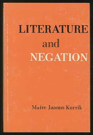 Literature and Negation: Kurrik, Maire Jaanus