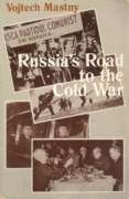 Russia's Road to the Cold War: Diplomacy, Warfare, and the Politics of Communism, 1941-1945: ...