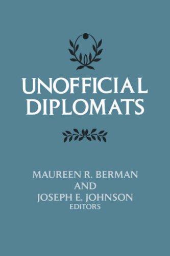 9780231043977: Unofficial Diplomats