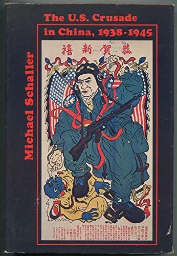 9780231044547: The U. S. Crusade in China, 1938-1945