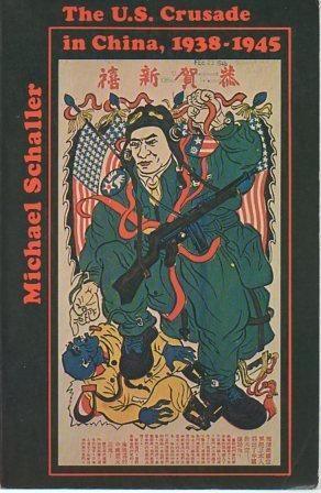9780231044554: The U.S. Crusade in China 1938-1945