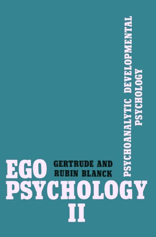 9780231044707: Ego Psychology II: Psychoanalytic Developmental Psychology