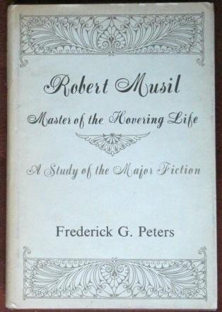 Robert Musil, Master of the Hovering Life: Columbia University Press