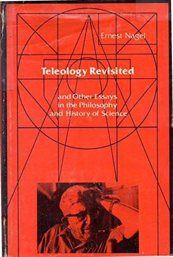9780231045049: Nagel: Teleology Revisited (Cloth) (The John Dewey essays in philosophy)