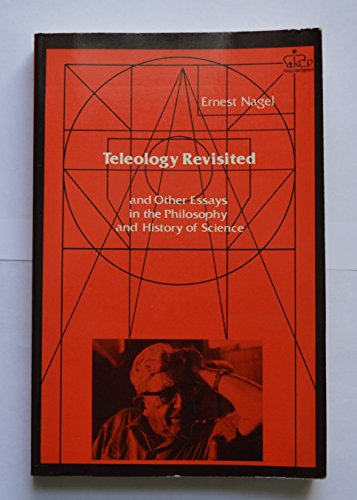 9780231045056: Teleology Revisited and Other Essays in the Philosophy and History of Science