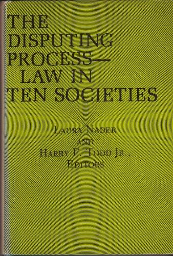 9780231045360: Nader: the Disputing Process - Law in Ten Societies (Cloth)