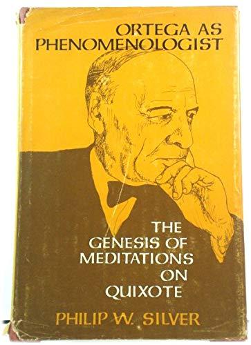 9780231045445: Ortega As Phenomenologist: The Genesis of Meditations on Quixote