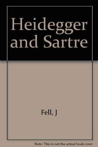 Heidegger and Sartre: An Essay on Being: Fell, Joseph P.