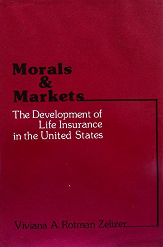9780231045704: Morals and Markets: The Development of Life Insurance in the United States