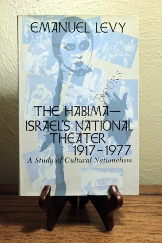 9780231045827: The Habima, Israel's National Theater, 1917-1977: A Study of Cultural Nationalism