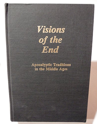9780231045940: Visions of the End: Apocalyptic Traditions in the Middle Ages (Records of Civilization, Sources and Studies)