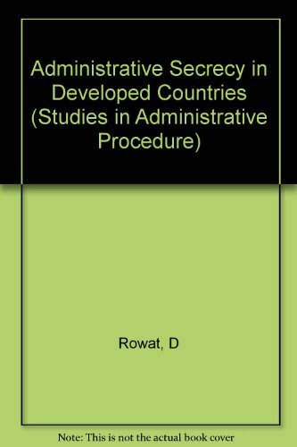 9780231045964: Administrative Secrecy in Developed Countries (Studies in Administrative Procedure) (English and French Edition)