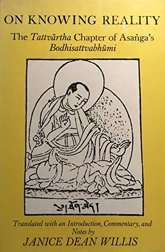 On Knowing Reality: The Tattvartha Chapter of Asanga's Bodhisattvadhumi