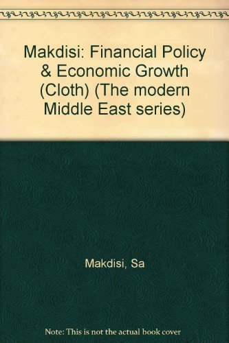 Financial Policy and Economic Growth: The Lebanese: Samir A. Makdisi