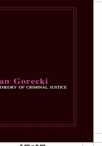 A Theory of Criminal Justice: G�recki, Jan