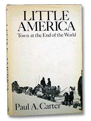 LITTLE AMERICA : Town at the End of the World: Carter, Paul Allen