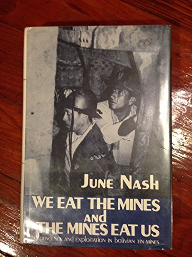 9780231047104: Nash: We Eat the Mines and the Mines Eat Us(Cloth)