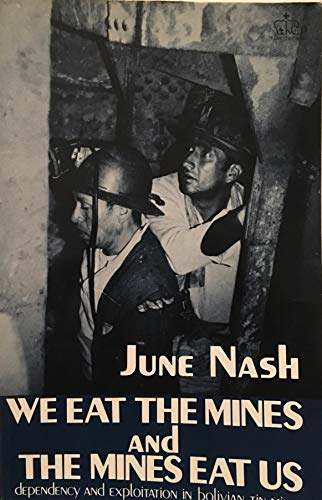 9780231047111: Nash: We Eat the Mines and the Mines Eat Us(Paper)