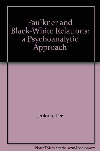 9780231047449: Jenkins: Faulkner and Black-White Relations(Cloth)