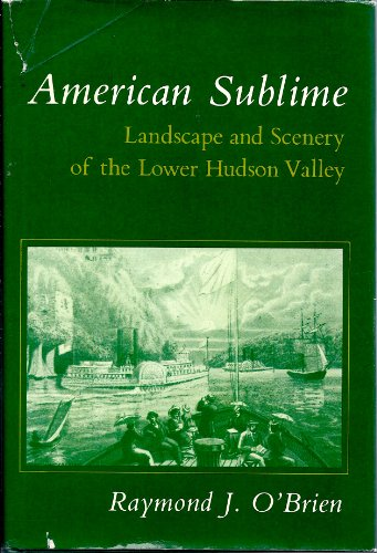 9780231047784: American Sublime: Landscape and Scenery of the Lower Hudson Valley