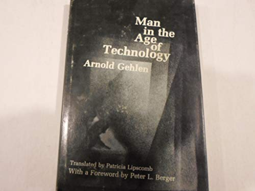 Gehlen Man in the Age of Technology (Cloth) (European Perspectives): Gehlen, A