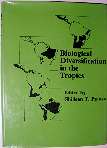9780231048767: Biological Diversification in the Tropics: Proceedings of the Fifth International Symposium of the Association for Tropical Biology, Held at Macuto B