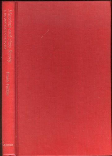 9780231048804: Parkin: Marxism & Class Theory (Cloth)