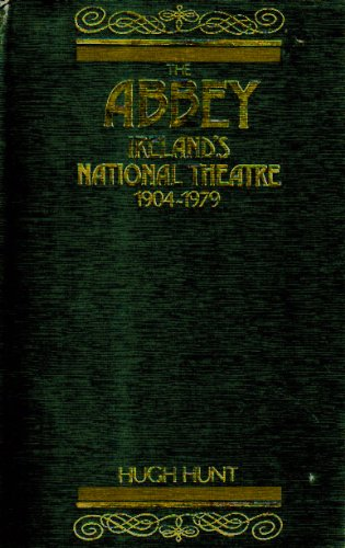 The Abbey-lreland's National Theatre: 1904-1979 (0231049064) by Hunt, Hugh