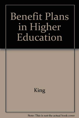 Benefit Plans in Higher Education: Francis Paul King