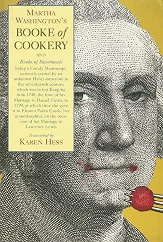 Martha Washington's Booke of Cookery and Booke of Sweetmeats: Karen Hess