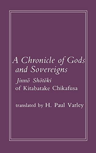 9780231049405: A Chronicle of Gods and Sovereigns: JinnÈO ShÈOtÈOki of Kitabatake Chikafusa: Jinno Shotoki of Kitabatake Chikafusa