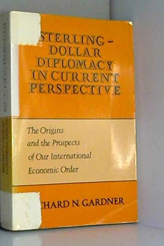 9780231049450: Sterling-Dollar Diplomacy in Current Perspective: The Origins and the Prospects of Our International Economic Order