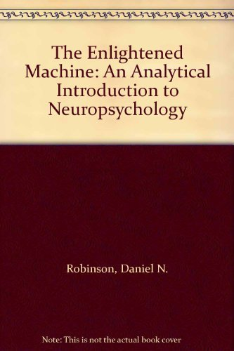 9780231049542: The Enlightened Machine: An Analytical Introduction to Neuropsychology