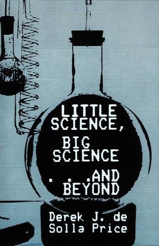 9780231049566: Little Science, Big Science and Beyond