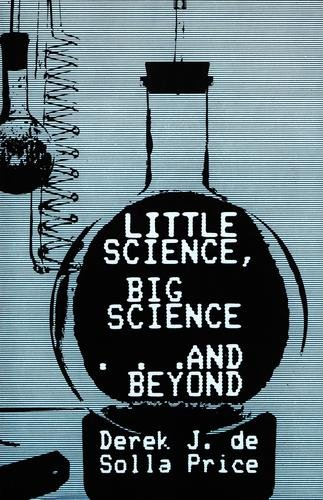 9780231049566: Little Science, Big Science...and Beyond