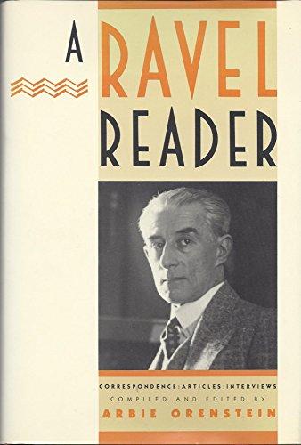 9780231049627: A Ravel Reader: Correspondence, Articles, Interviews